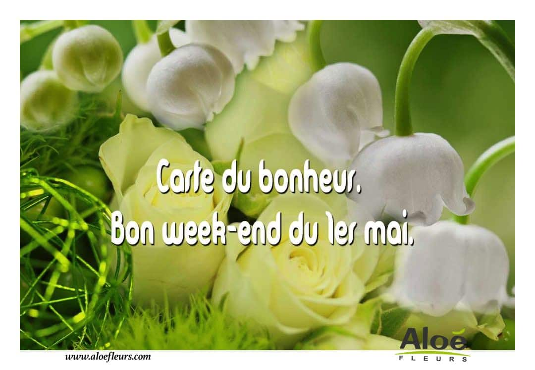 1er Mai  Message   Carte Du Bonheur. Bon Week End Du 1er Mai.